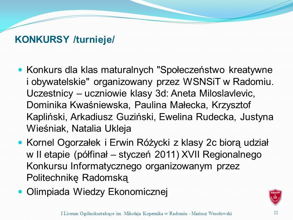 KONKURSY /turnieje/ Konkurs dla klas maturalnych Społeczeństwo kreatywne i obywatelskie organizowany przez WSNSiT w Radomiu.