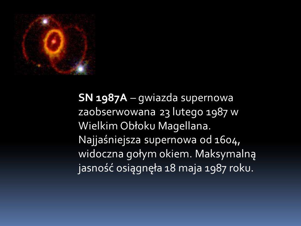 SN 1987A – gwiazda supernowa zaobserwowana 23 lutego 1987 w Wielkim Obłoku Magellana. Najjaśniejsza supernowa od 1604, widoczna gołym okiem. Maksymaln