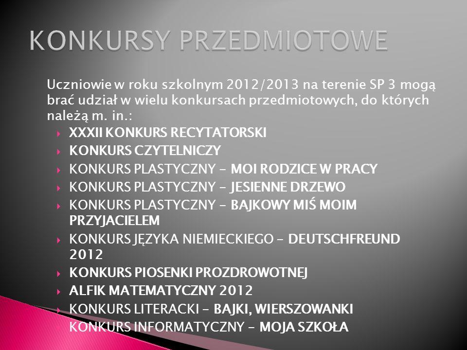 Uczniowie w roku szkolnym 2012/2013 na terenie SP 3 mogą brać udział w wielu konkursach przedmiotowych, do których należą m. in.: XXXII KONKURS RECYTA
