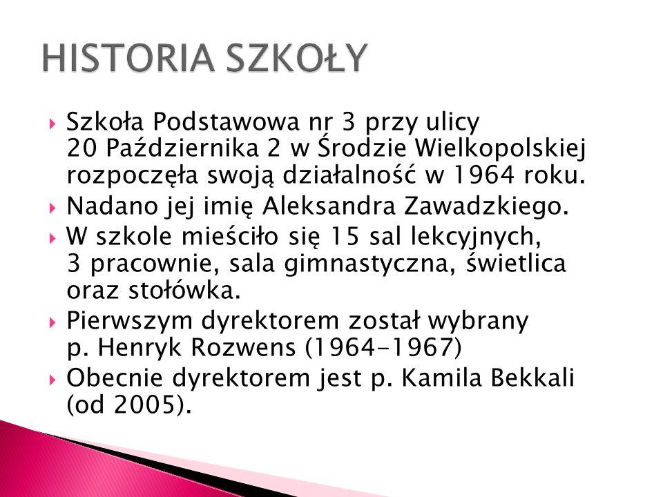 Szkoła Podstawowa nr 3 przy ulicy 20 Października 2 w Środzie Wielkopolskiej rozpoczęła swoją działalność w 1964 roku. Nadano jej imię Aleksandra Zawa