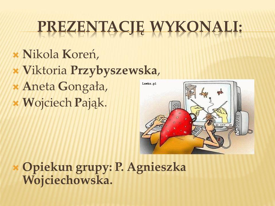Nikola Koreń, Viktoria Przybyszewska, Aneta Gongała, Wojciech Pająk. Opiekun grupy: P. Agnieszka Wojciechowska.