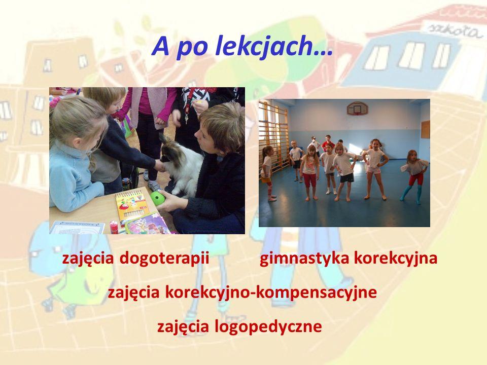 A po lekcjach… gimnastyka korekcyjna zajęcia logopedyczne zajęcia dogoterapii zajęcia korekcyjno-kompensacyjne