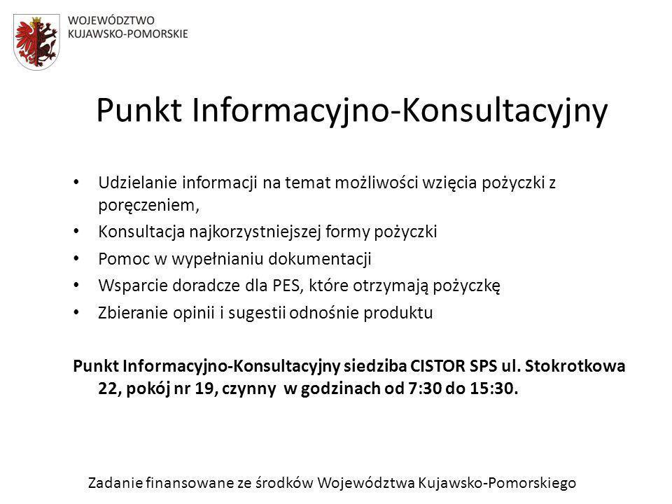 Zadanie finansowane ze środków Województwa Kujawsko-Pomorskiego Punkt Informacyjno-Konsultacyjny Udzielanie informacji na temat możliwości wzięcia poż