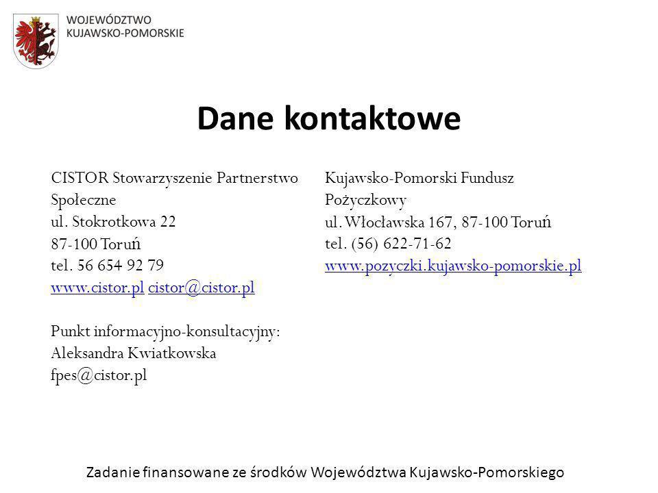 Zadanie finansowane ze środków Województwa Kujawsko-Pomorskiego Dane kontaktowe CISTOR Stowarzyszenie Partnerstwo Społeczne ul. Stokrotkowa 22 87-100