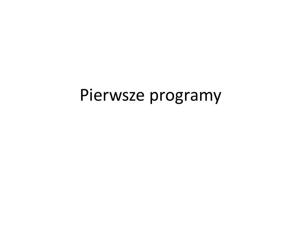Pierwsze programy