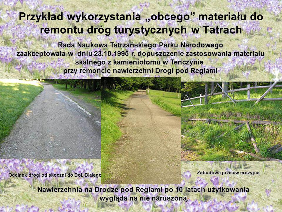 Przykład wykorzystania obcego materiału do remontu dróg turystycznych w Tatrach Rada Naukowa Tatrzańskiego Parku Narodowego zaakceptowała w dniu 23.10