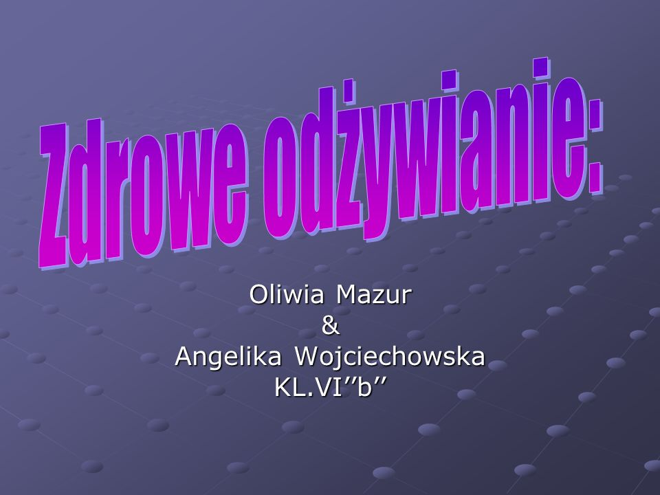 Oliwia Mazur & Angelika Wojciechowska KL.VIb