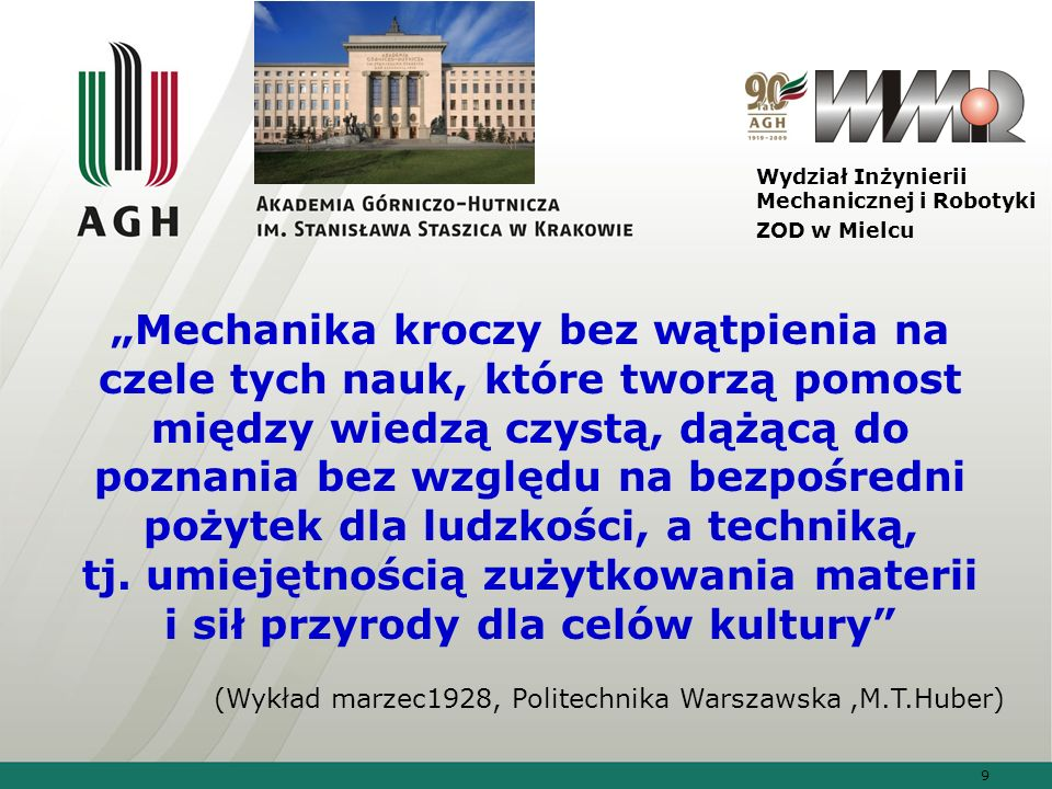 10 Wydział Inżynierii Mechanicznej i Robotyki ZOD w Mielcu Wykorzystanie praw mechaniki (niepisanych) sięga dalekiej starożytności.