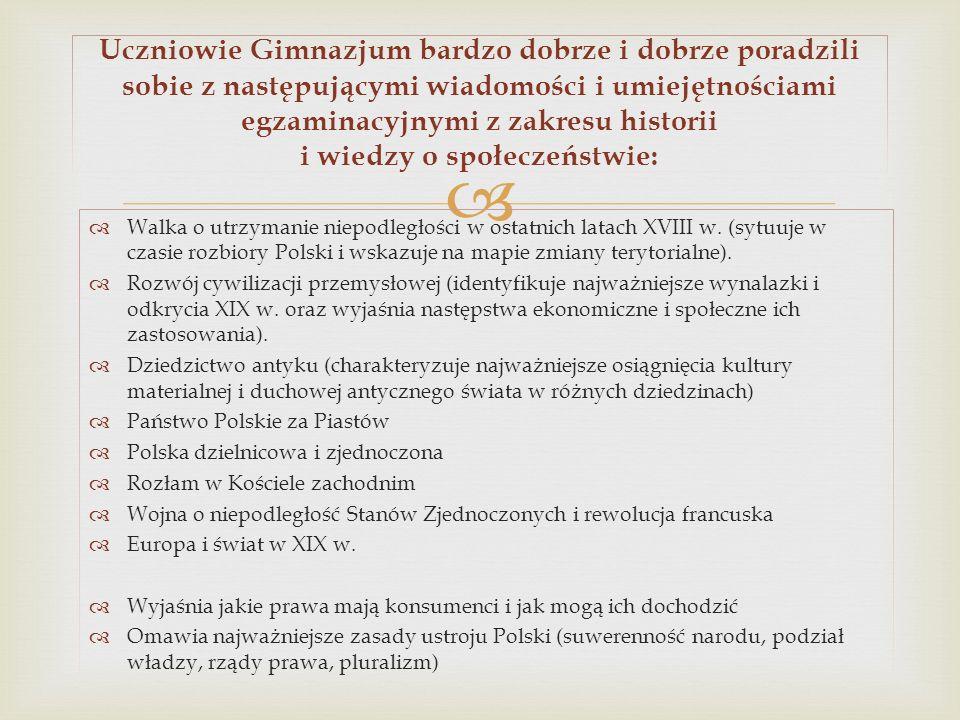 Walka o utrzymanie niepodległości w ostatnich latach XVIII w. (sytuuje w czasie rozbiory Polski i wskazuje na mapie zmiany terytorialne). Rozwój cywil