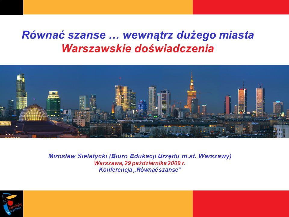 Warszawa miastem edukacji ale też kontrastów edukacyjnych Stan: Pomimo przebiegającej zgodnie ze standardami edukacyjnymi dystrybucji środków finansowych, prowadzeniu inwestycji i remontów, wyposażaniu szkół, realizowaniu polityki kadrowej czy doskonaleniu nauczycieli, pomiędzy dzielnicami utrzymują się istotne różnice w osiąganych wynikach edukacyjnych.