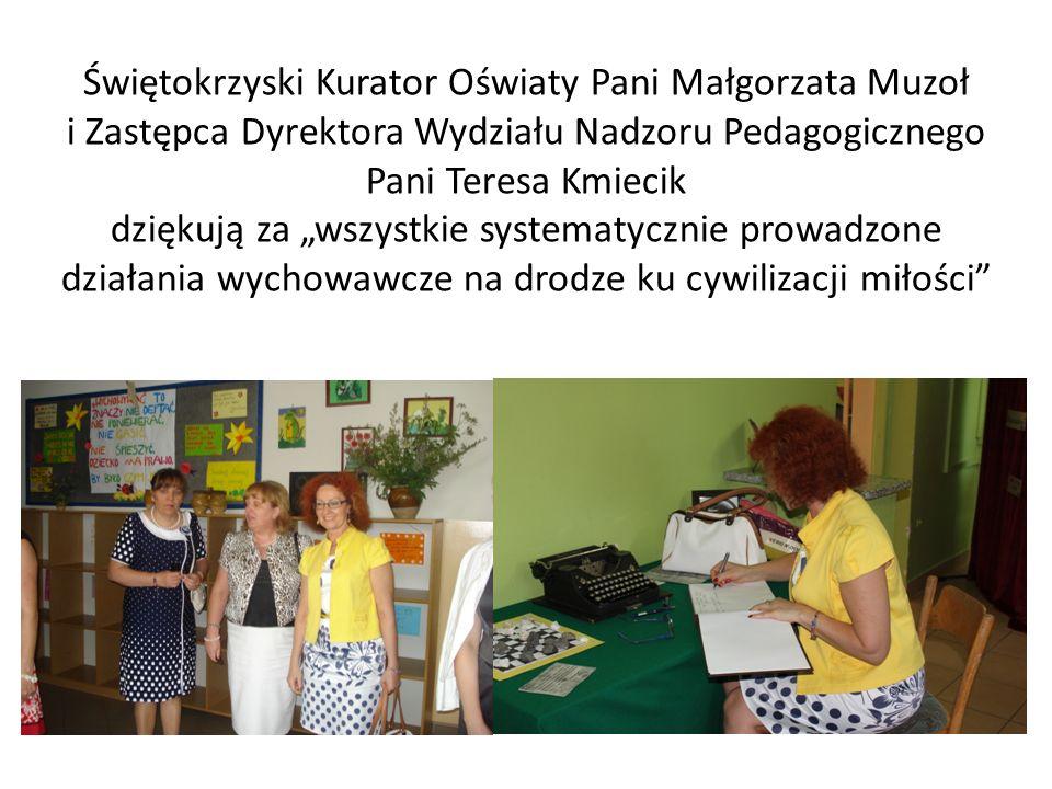 Świętokrzyski Kurator Oświaty Pani Małgorzata Muzoł i Zastępca Dyrektora Wydziału Nadzoru Pedagogicznego Pani Teresa Kmiecik dziękują za wszystkie sys