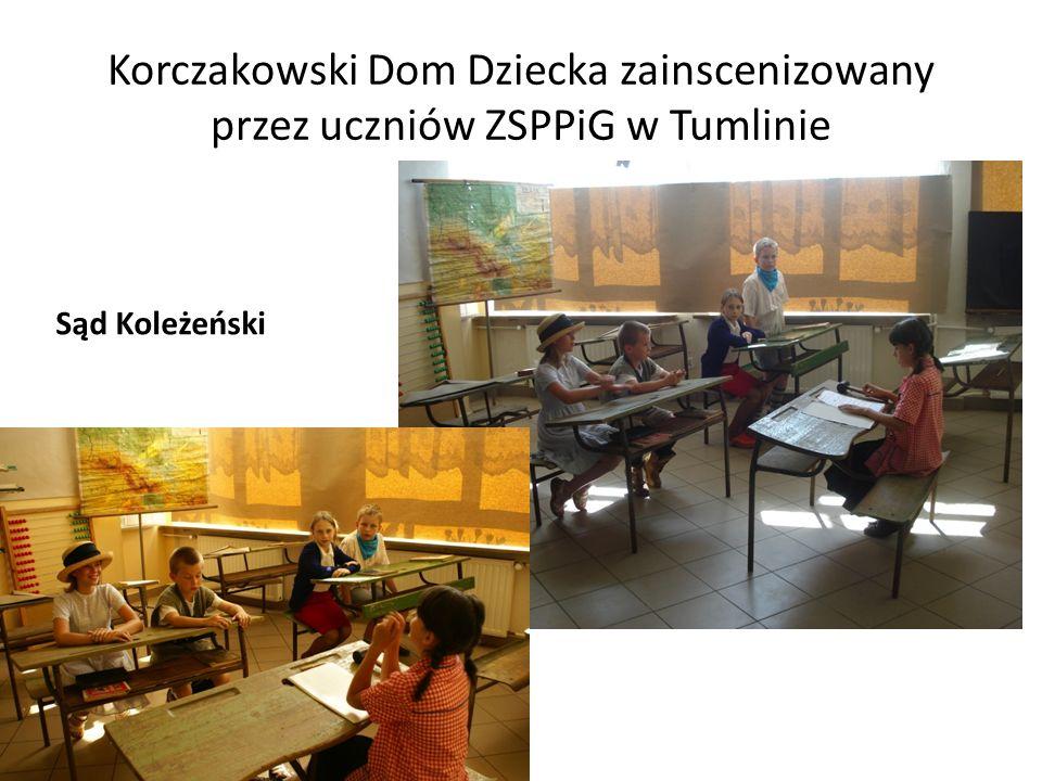 Korczakowski Dom Dziecka zainscenizowany przez uczniów ZSPPiG w Tumlinie Sąd Koleżeński