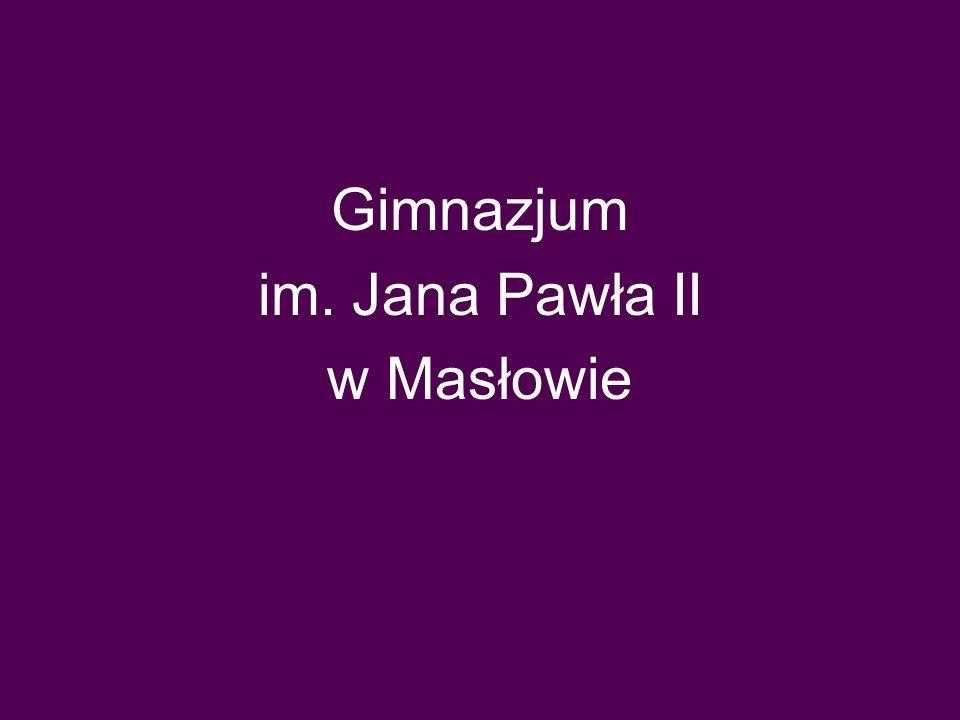 Gimnazjum im. Jana Pawła II w Masłowie