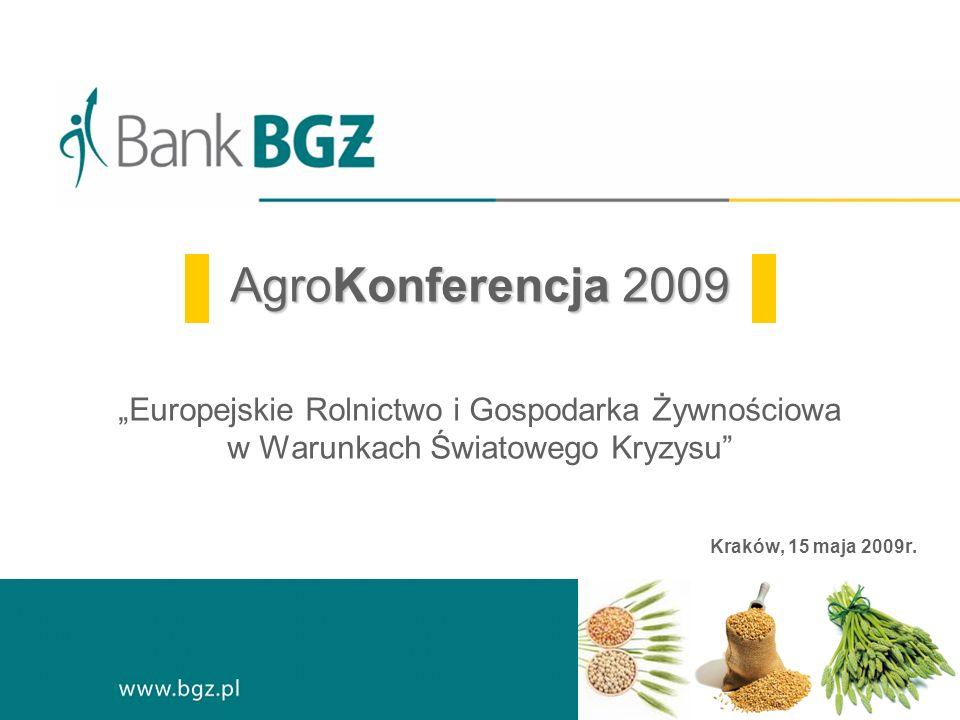 AgroKonferencja 2009 AgroKonferencja 2009 Europejskie Rolnictwo i Gospodarka Żywnościowa w Warunkach Światowego Kryzysu Kraków, 15 maja 2009r.