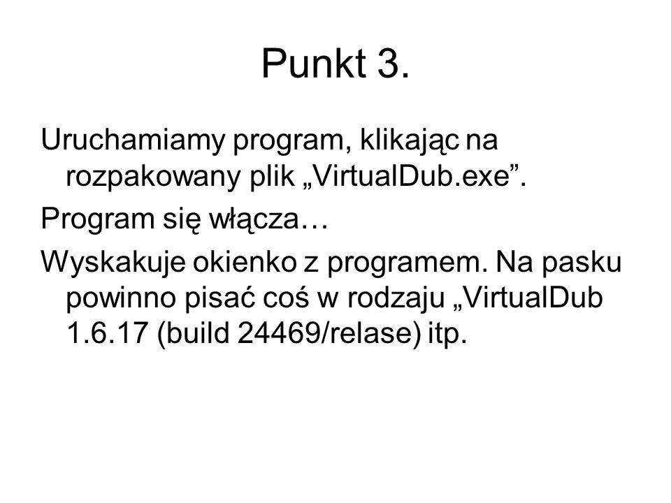 Punkt 3. Uruchamiamy program, klikając na rozpakowany plik VirtualDub.exe. Program się włącza… Wyskakuje okienko z programem. Na pasku powinno pisać c