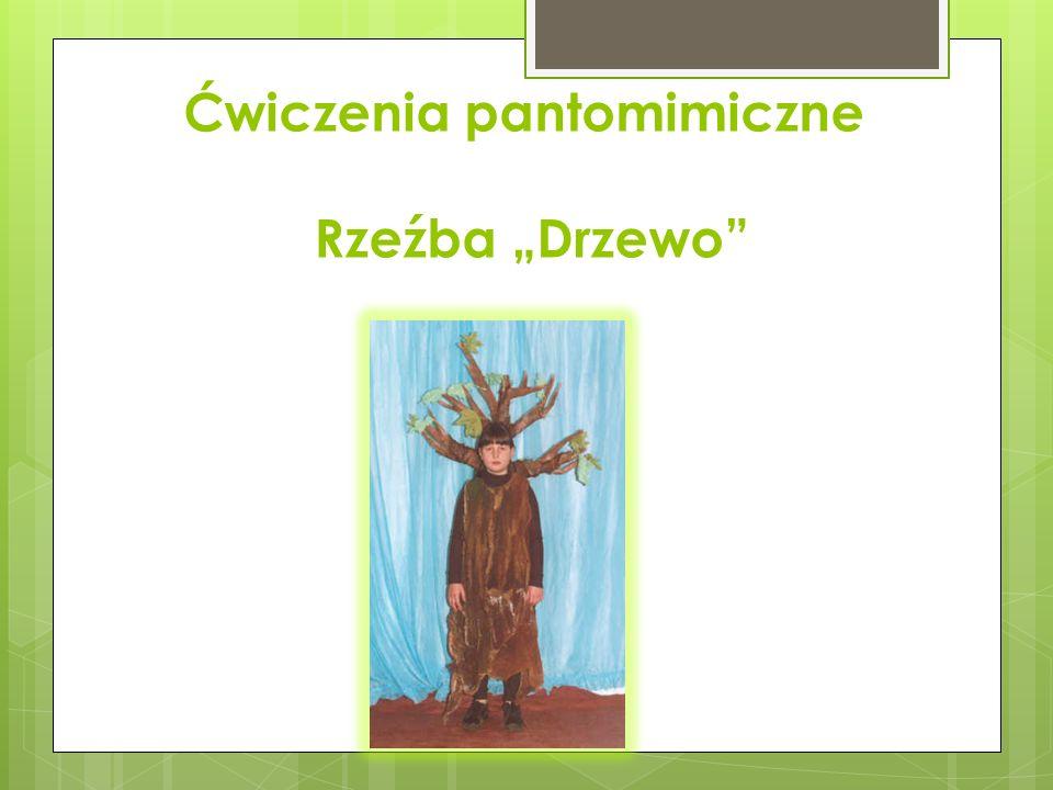 Ćwiczenia pantomimiczne Rzeźba Drzewo