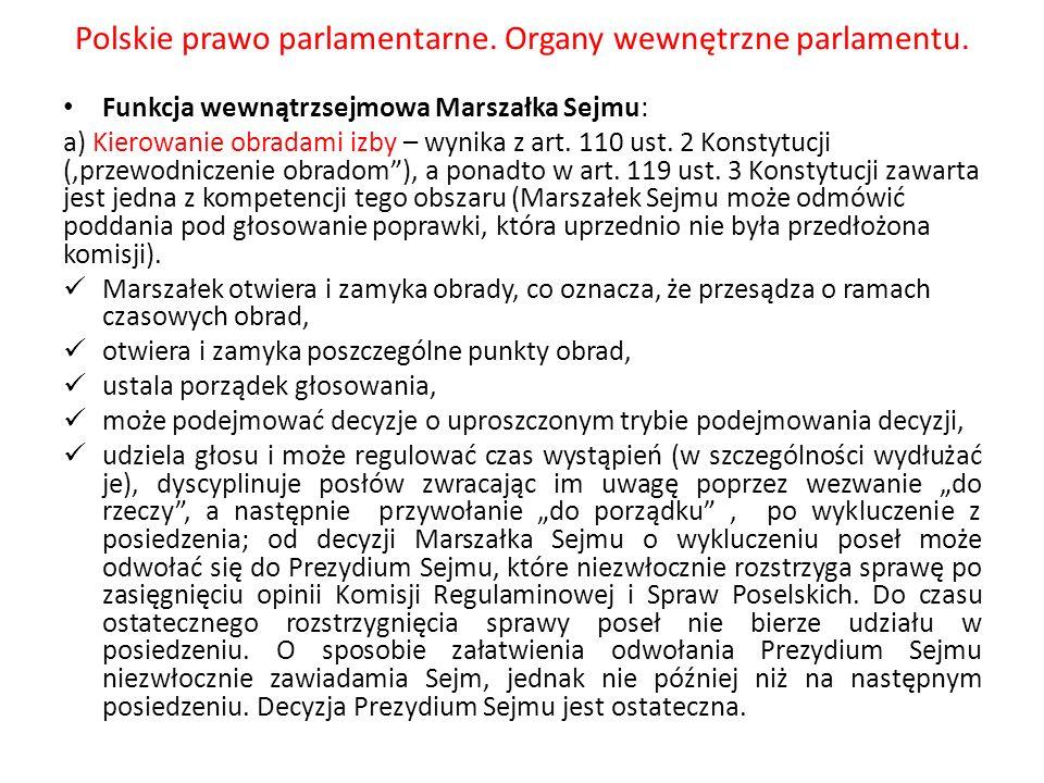 Polskie prawo parlamentarne. Organy wewnętrzne parlamentu. Funkcja wewnątrzsejmowa Marszałka Sejmu: a) Kierowanie obradami izby – wynika z art. 110 us