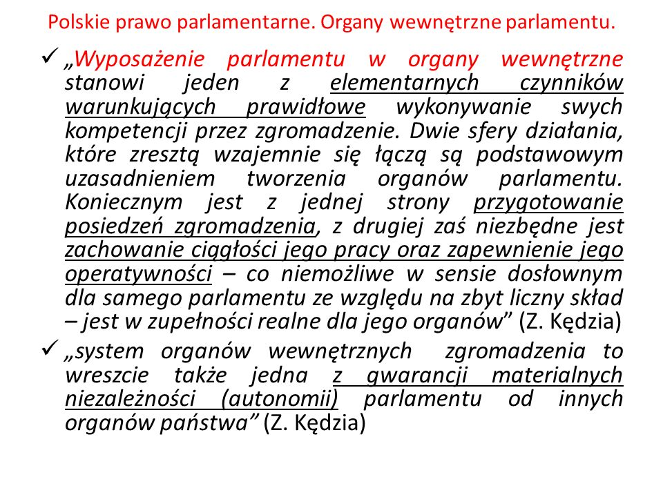 Polskie prawo parlamentarne. Organy wewnętrzne parlamentu. Wyposażenie parlamentu w organy wewnętrzne stanowi jeden z elementarnych czynników warunkuj