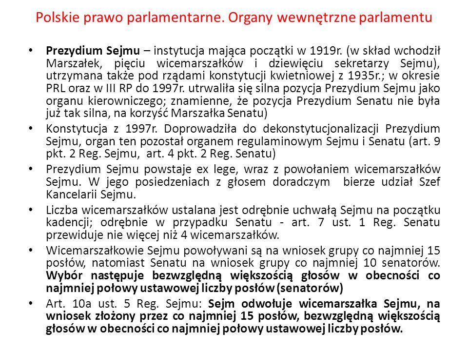 Polskie prawo parlamentarne. Organy wewnętrzne parlamentu Prezydium Sejmu – instytucja mająca początki w 1919r. (w skład wchodził Marszałek, pięciu wi