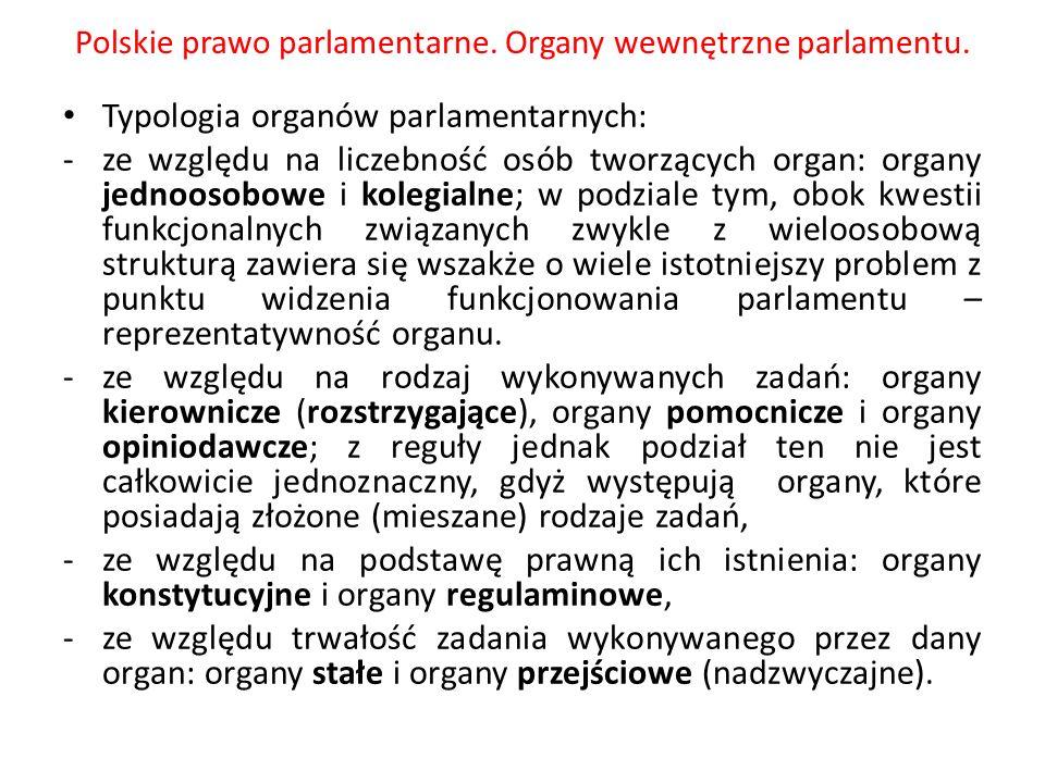Polskie prawo parlamentarne. Organy wewnętrzne parlamentu. Typologia organów parlamentarnych: -ze względu na liczebność osób tworzących organ: organy