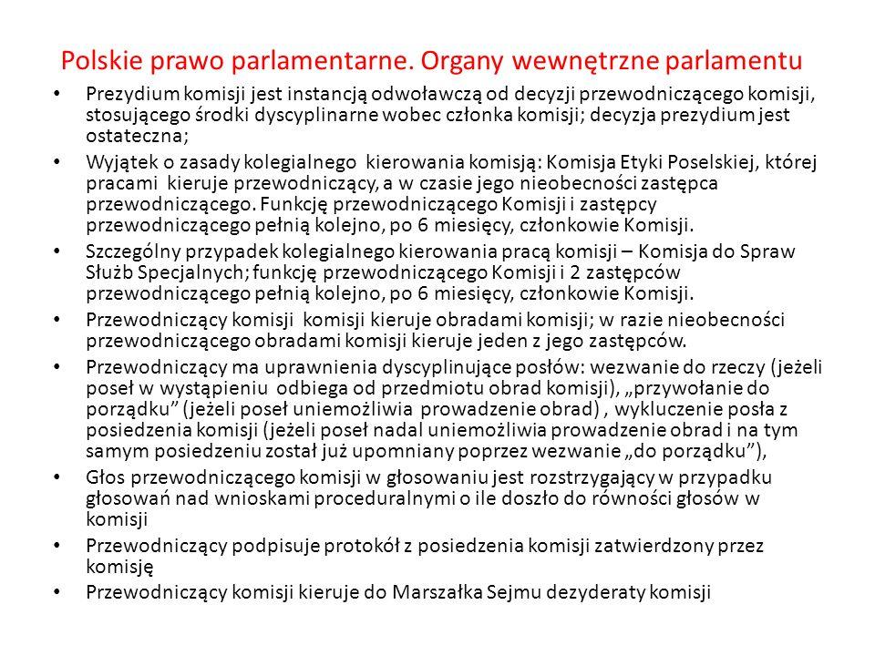 Polskie prawo parlamentarne. Organy wewnętrzne parlamentu Prezydium komisji jest instancją odwoławczą od decyzji przewodniczącego komisji, stosującego