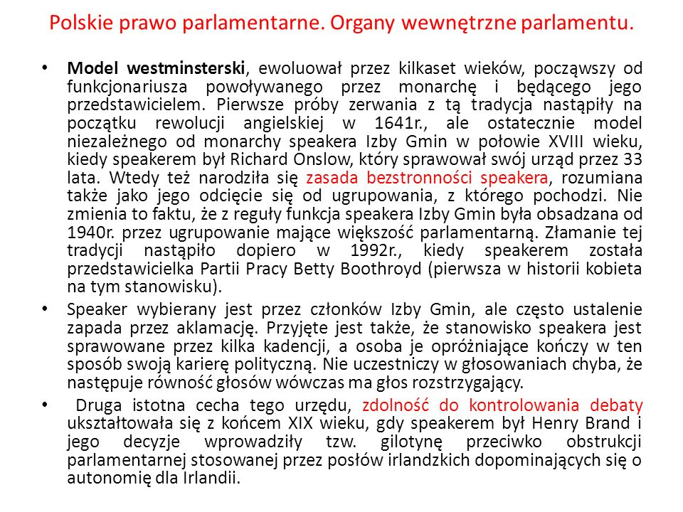 Polskie prawo parlamentarne. Organy wewnętrzne parlamentu. Model westminsterski, ewoluował przez kilkaset wieków, począwszy od funkcjonariusza powoływ