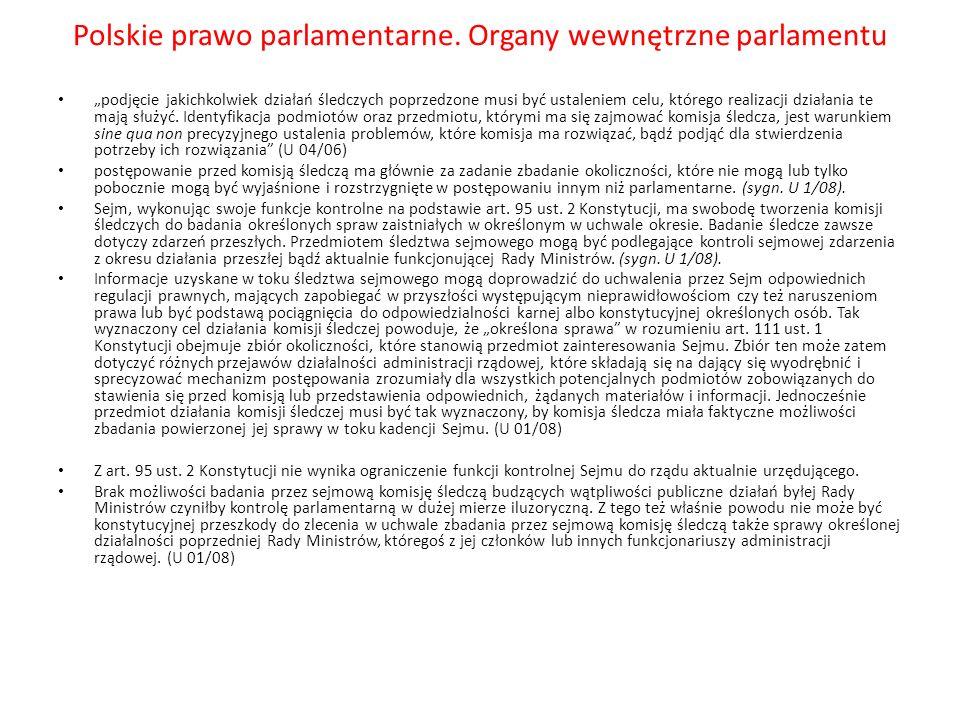 Polskie prawo parlamentarne. Organy wewnętrzne parlamentu podjęcie jakichkolwiek działań śledczych poprzedzone musi być ustaleniem celu, którego reali