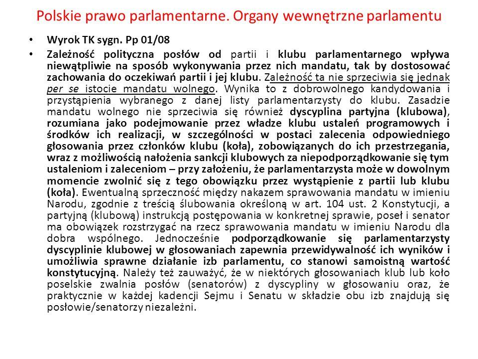 Polskie prawo parlamentarne. Organy wewnętrzne parlamentu Wyrok TK sygn. Pp 01/08 Zależność polityczna posłów od partii i klubu parlamentarnego wpływa
