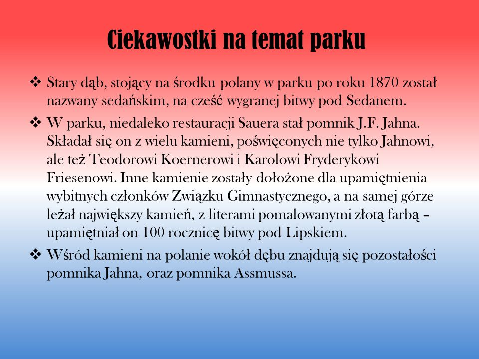 Ciekawostki na temat parku Stary d ą b, stoj ą cy na ś rodku polany w parku po roku 1870 zosta ł nazwany seda ń skim, na cze ść wygranej bitwy pod Sedanem.