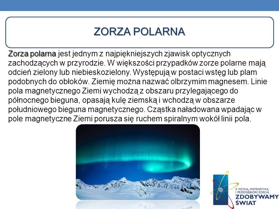 Zorza polarna Zorza polarna jest jednym z najpiękniejszych zjawisk optycznych zachodzących w przyrodzie. W większości przypadków zorze polarne mają od