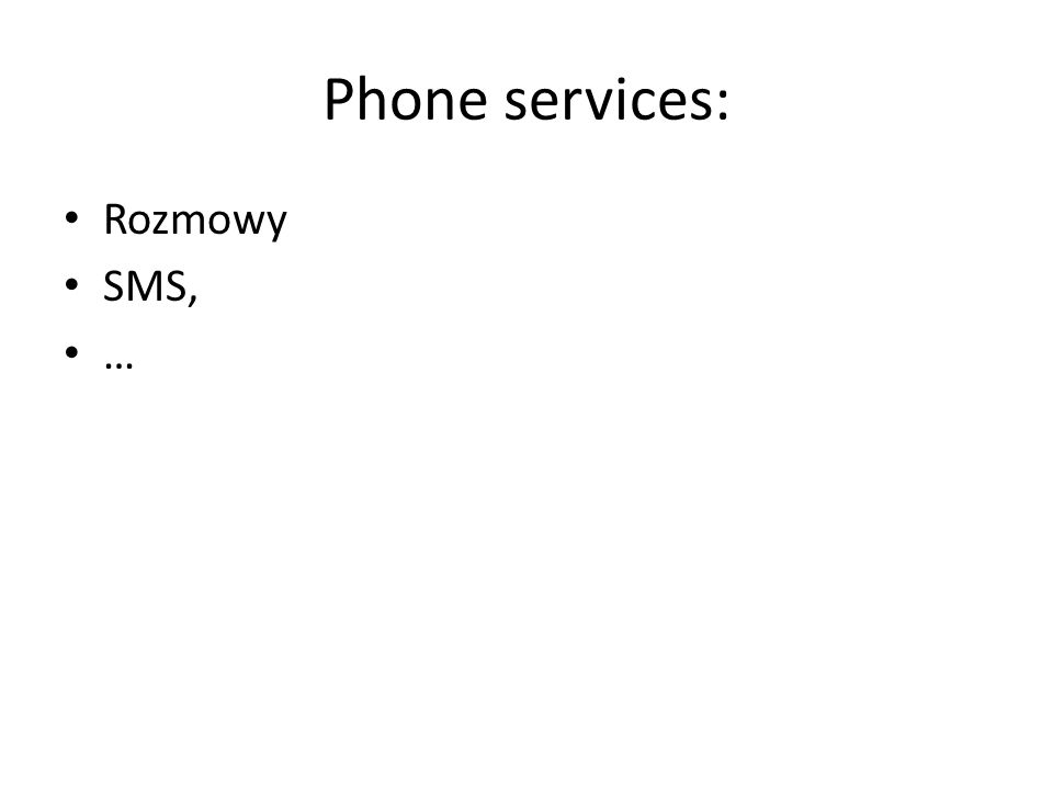 Phone services: Rozmowy SMS, …