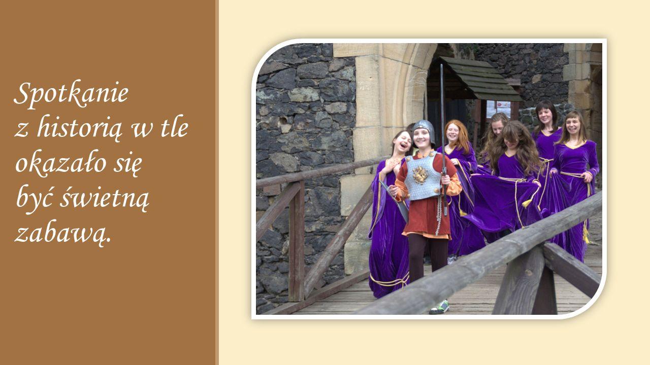 Wybrali się zatem wspólnie do krainy Grodźcem zwanej, aby przenieść się w czasie do dawnych lat.