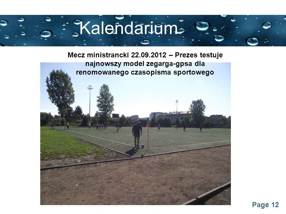 Page 12 Kalendarium Mecz ministrancki 22.09.2012 – Prezes testuje najnowszy model zegarga-gpsa dla renomowanego czasopisma sportowego