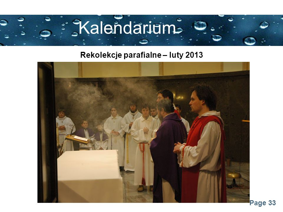 Page 33 Kalendarium Rekolekcje parafialne – luty 2013