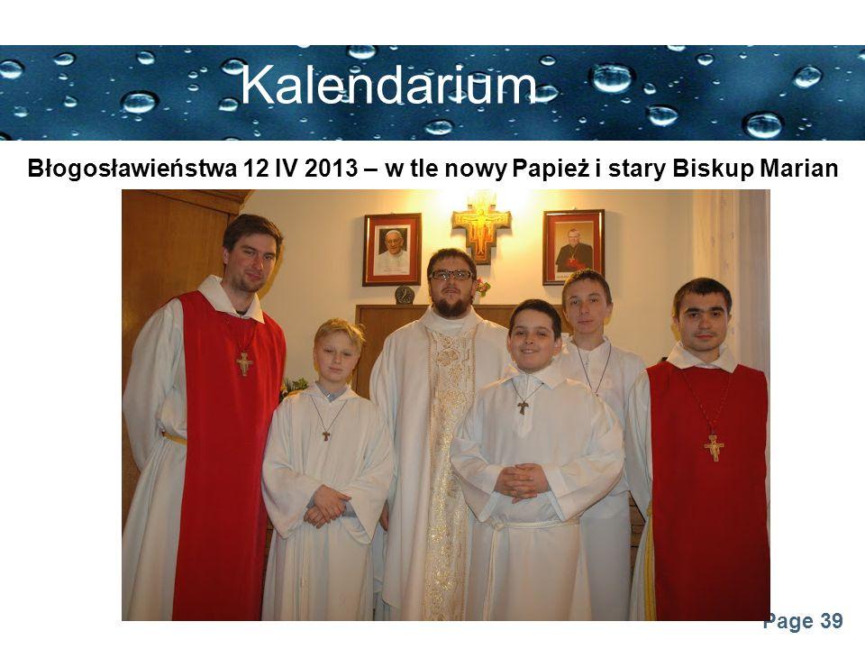 Page 39 Kalendarium Błogosławieństwa 12 IV 2013 – w tle nowy Papież i stary Biskup Marian