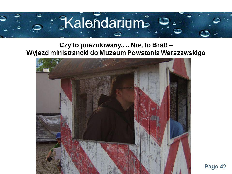 Page 42 Kalendarium Czy to poszukiwany.... Nie, to Brat! – Wyjazd ministrancki do Muzeum Powstania Warszawskigo
