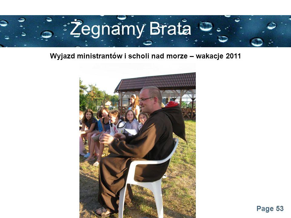 Page 53 Żegnamy Brata Wyjazd ministrantów i scholi nad morze – wakacje 2011