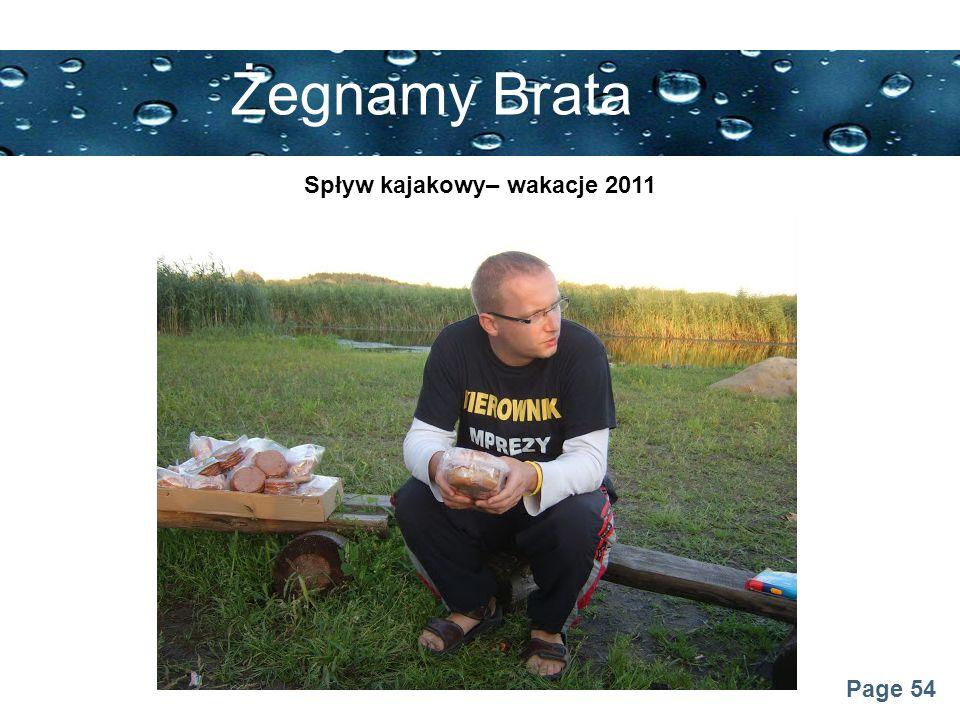 Page 54 Żegnamy Brata Spływ kajakowy– wakacje 2011