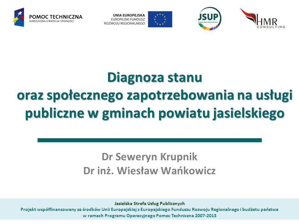 Diagnoza stanu oraz społecznego zapotrzebowania na usługi publiczne w gminach powiatu jasielskiego Diagnoza stanu oraz społecznego zapotrzebowania na