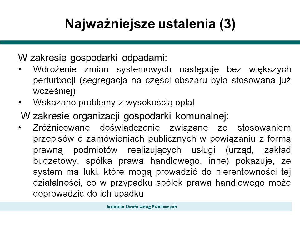 Najważniejsze ustalenia (3) Jasielska Strefa Usług Publicznych W zakresie gospodarki odpadami: Wdrożenie zmian systemowych następuje bez większych per
