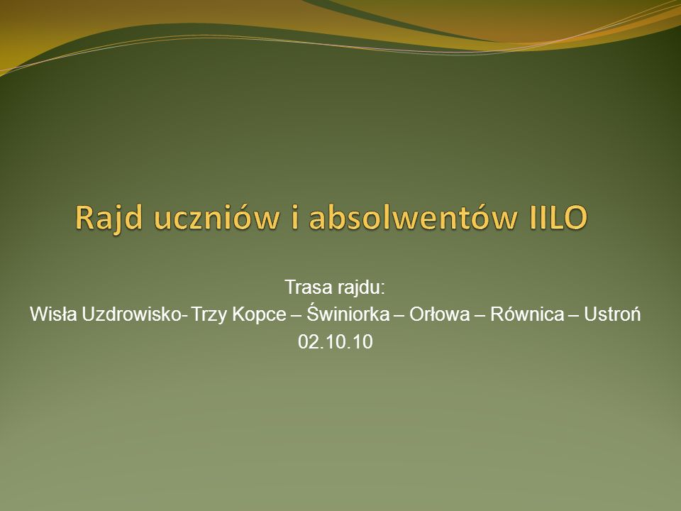 Trasa rajdu: Wisła Uzdrowisko- Trzy Kopce – Świniorka – Orłowa – Równica – Ustroń 02.10.10