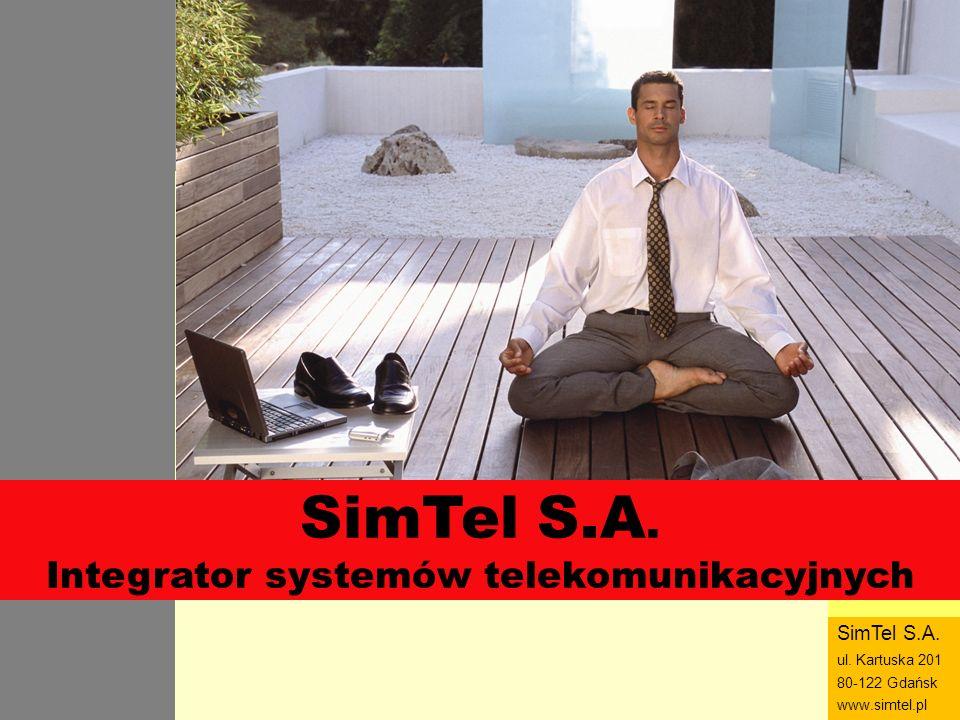 SimTel ul. Hubala 14 80-289 Gdańsk www.simtel.pl SimTel SimTel S.A. Integrator systemów telekomunikacyjnych SimTel S.A. ul. Kartuska 201 80-122 Gdańsk