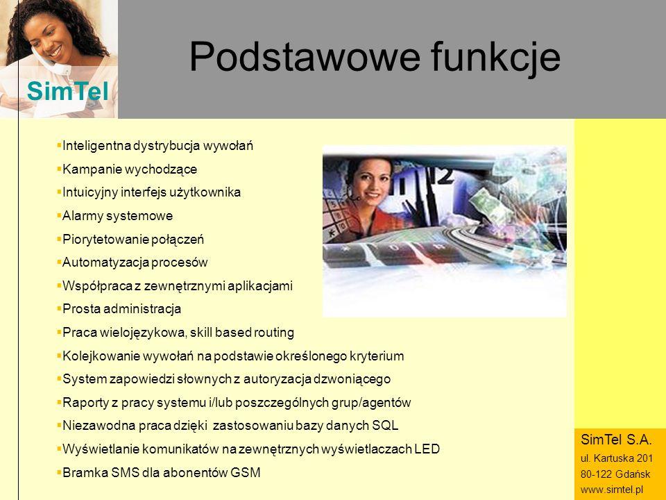 SimTel ul. Hubala 14 80-289 Gdańsk www.simtel.pl SimTel Podstawowe funkcje Inteligentna dystrybucja wywołań Kampanie wychodzące Intuicyjny interfejs u