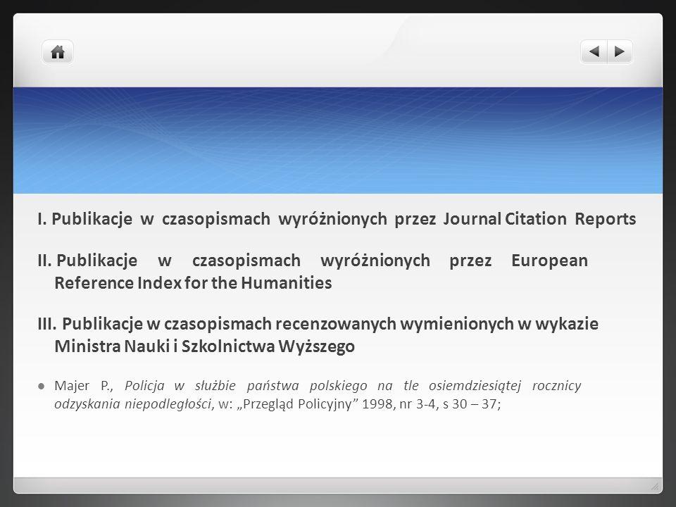I. Publikacje w czasopismach wyróżnionych przez Journal Citation Reports II. Publikacje w czasopismach wyróżnionych przez European Reference Index for
