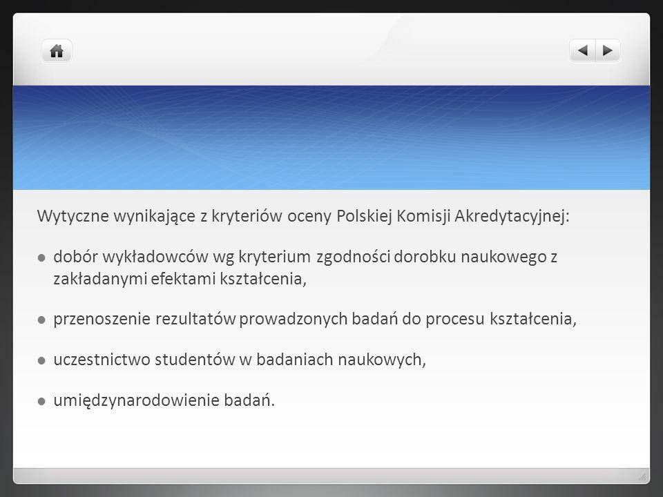 Wytyczne wynikające z kryteriów oceny Polskiej Komisji Akredytacyjnej: dobór wykładowców wg kryterium zgodności dorobku naukowego z zakładanymi efekta