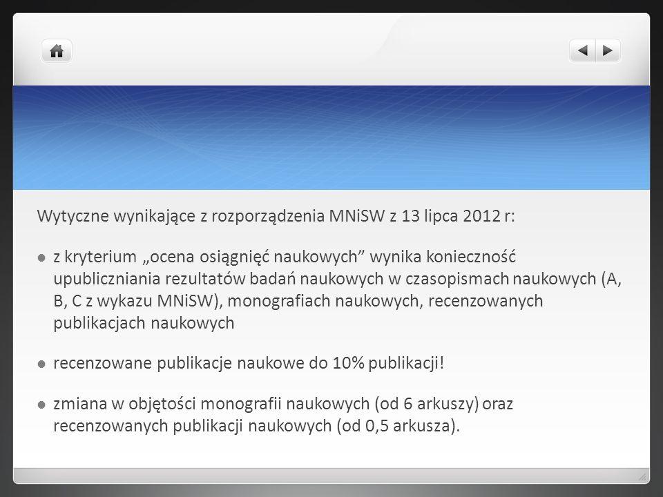 Wytyczne wynikające z rozporządzenia MNiSW z 13 lipca 2012 r: z kryterium ocena osiągnięć naukowych wynika konieczność upubliczniania rezultatów badań
