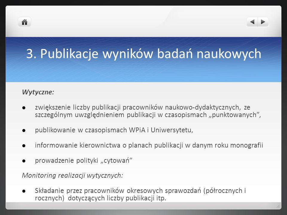 3. Publikacje wyników badań naukowych Wytyczne: zwiększenie liczby publikacji pracowników naukowo-dydaktycznych, ze szczególnym uwzględnieniem publika