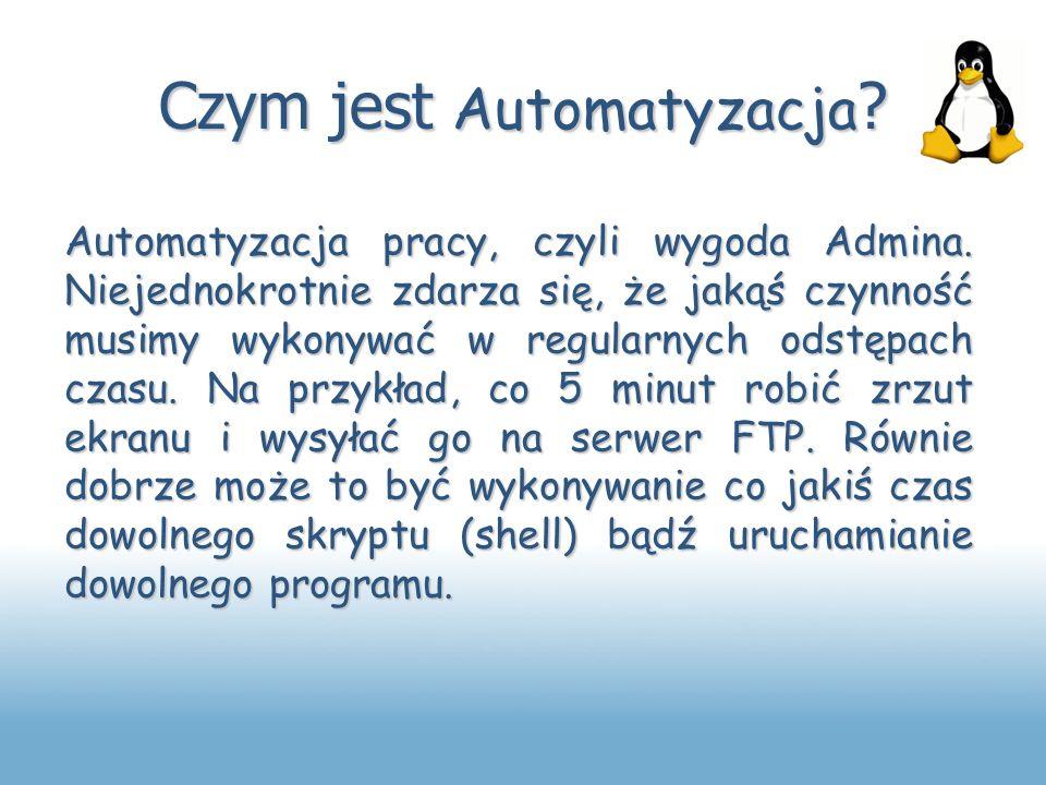 Czym jest Automatyzacja ? Automatyzacja pracy, czyli wygoda Admina. Niejednokrotnie zdarza się, że jakąś czynność musimy wykonywać w regularnych odstę