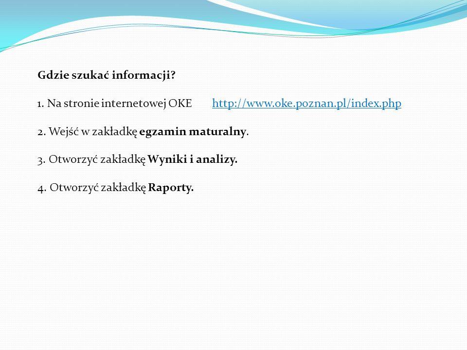 Gdzie szukać informacji? 1. Na stronie internetowej OKE http://www.oke.poznan.pl/index.phphttp://www.oke.poznan.pl/index.php 2. Wejść w zakładkę egzam