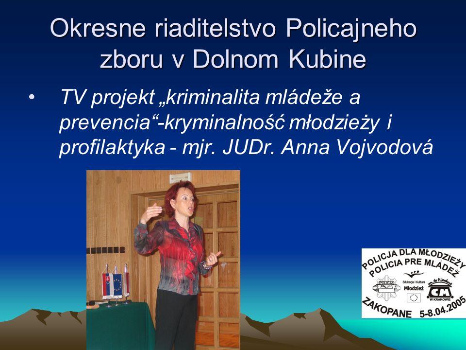 Okresne riaditelstvo Policajneho zboru v Dolnom Kubine TV projekt kriminalita mládeže a prevencia-kryminalność młodzieży i profilaktyka - mjr. JUDr. A